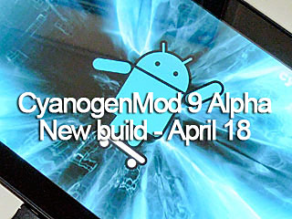 CyanogenMod9 newbuild April 18